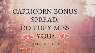 CAPRICORN ♑: DO THEY MISS YOU?