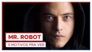 Mr. Robot | 5 MOTIVOS PRA VER!