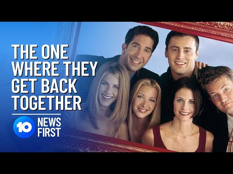 Friends Reunion: The One Where They Get Back Together   10 News First