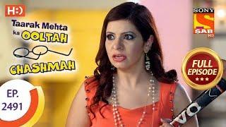Taarak Mehta Ka Ooltah Chashmah - Ep 2491 - Full Episode - 18th June, 2018