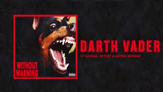 "21 Savage, Offset & Metro Boomin - ""Darth Vader"" (Official Audio)"