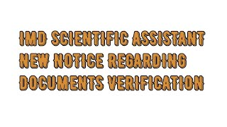 IMD SCIENTIFIC ASSISTANT 2017 NEW NOTICE/REGARDING DOCUMENT VERIFICATION/IMD SCIENTIFIC ASSISTAN