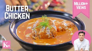 Butter Chicken   Kunal Kapur   The K Kitchen