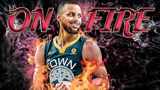 Steph Curry - When He's on Fire! - 2018 Highlights