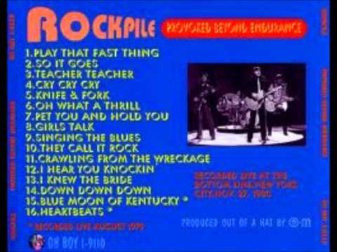 Rockpile Oh What A Thrill Live August 1979