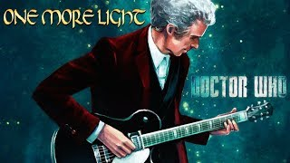 Doctor Who - Twelfth Doctor Tribute | One More Light