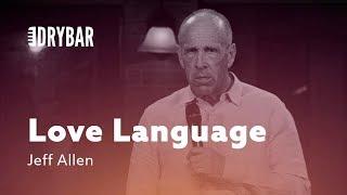 Understanding Your Love Language. Jeff Allen