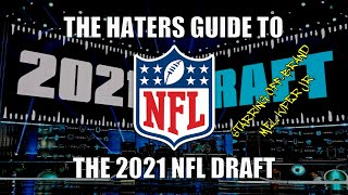 The Haters Guide to the 2021 NFL Draft