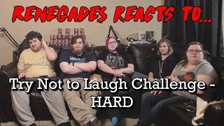 Renegades React to... Try Not to Laugh Challenge - HARD