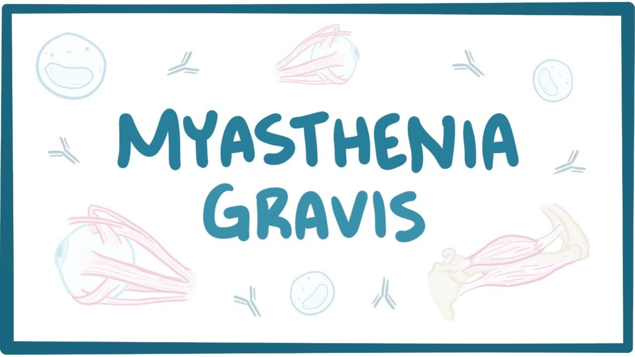 Myasthenia gravis - causes, symptoms, treatment, pathology
