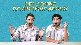 Cheap vs Expensive Ft. Vikrant Massey & Akshay | Ok Tested