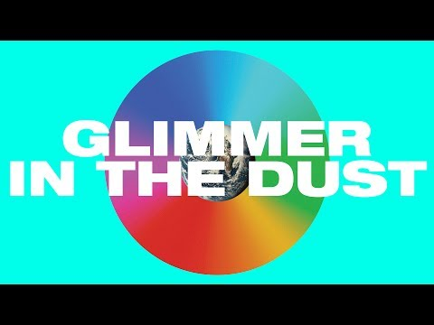Glimmer In The Dust Lyric Video -- Hillsong UNITED