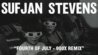 Sufjan Stevens - Fourth of July - 900X Remix (Official Audio)