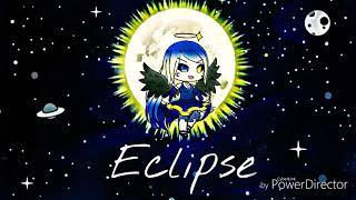 Eclipse *Gacha Life*
