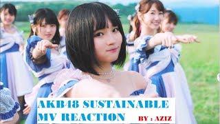 サステナブル / AKB48[公式] SUSTAINABLE . MV REACTION