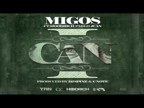 Migos - I Can Ft. Hoodrich Pablo Juan