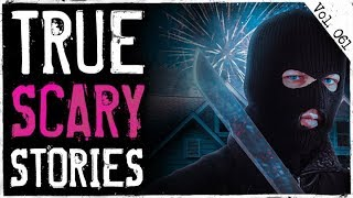 HOME INVASION ON NEW YEARS EVE   7 True Scary Horror Stories From Reddit (Vol. 61)