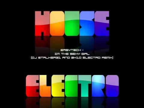 EasyTech - Im The Sexy Girl (DJ Stalker31 & 2k10 Electro Remix)