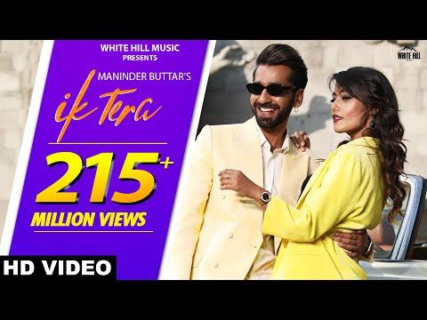 Maninder Buttar : IK TERA (Official Video)   MixSingh   DirectorGifty   New Punjabi Love Song 2019