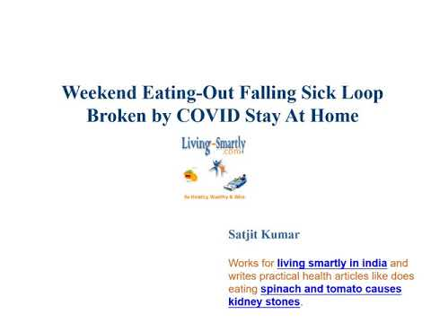 Weekend Eating-Out Falling Sick Loop Broken by COVID Stay At Home