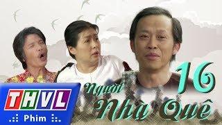 THVL | Người nhà quê - Tập 16