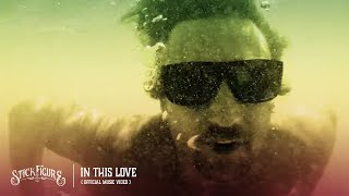 """Stick Figure – """"In This Love"""" (Official Music Video)"""