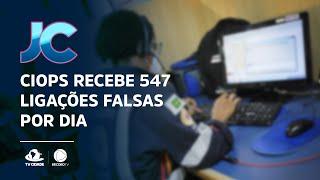 CIOPS recebe 547 ligações falsas por dia