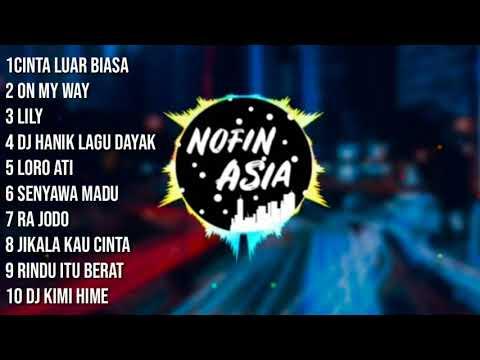 Kumpulan DJ nofin Asia 2019 full album cinta luar biasa