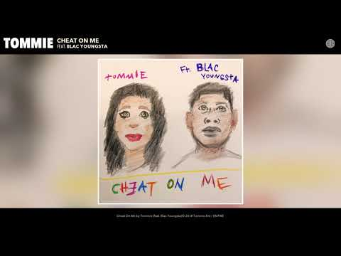 Tommie - Cheat On Me (feat. Blac Youngsta) (Audio)