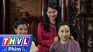 THVL | Phận làm dâu - Tập 12[6]: Dung khéo léo nịnh nọt nên nhanh chóng lấy lòng được mọi người
