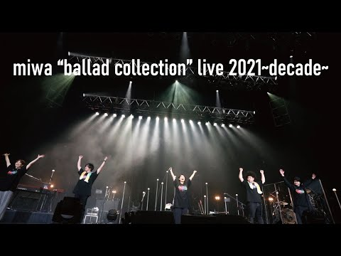 """miwa """"ballad collection"""" live 2021~decade~ (for J-LODlive)"""