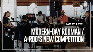 Modern-day Rodman & A-Rod's new competition | I AM ATHLETE Ep.04