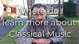 Our Music S1E8: Where to learn more about Classical Music