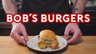 Binging with Babish: Bob's Burgers
