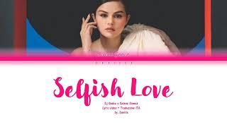 DJ Snake, Selena Gomez 'Selfish Love' [Traduzione italiana]
