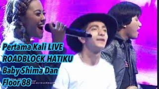 Pertama kali LIVE ROADBLOCK HATIKU Baby Shima dan Floor 88
