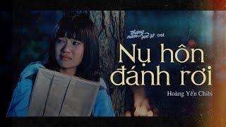 Nụ Hôn Đánh Rơi - Hoàng Yến Chibi (OST Tháng Năm Rực Rỡ)