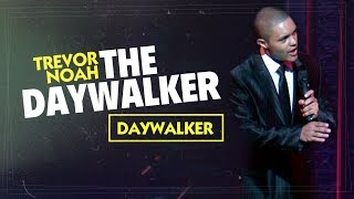 """Throwback! """"The Daywalker"""" - Trevor Noah - (Daywalker)"""