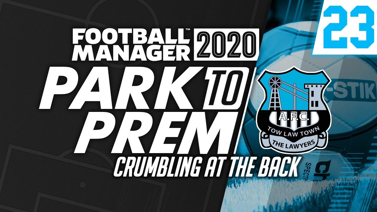 Park To Prem FM20 | Tow Law Town #23 - Crumbling Defensively | Football Manager 2020