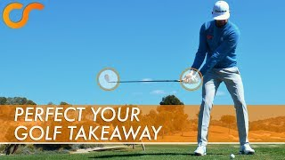 HOW TO PERFECT THE GOLF TAKEAWAY
