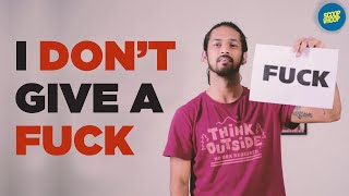 """ScoopWhoop: 11 Creative Ways Of Saying """"I Don't Give A Fuck"""""""