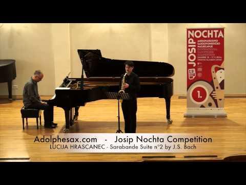 JOSIP NOCHTA COMPETITION LUCIJA HRASCANEC Sarabande Suite nº2 by J S Bach