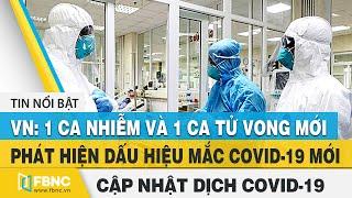 Tin tức Covid-19 hôm nay (virus Corona) 3/8 | Thêm 1 ca tử vong mới, VN đã có 6 ca tử vong | FBNC