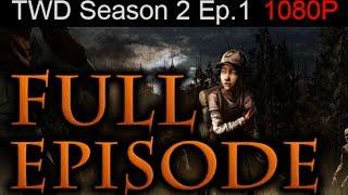 The Walking Dead Season 2 Episode 1 FULL Walkthrough [1080p HD] - No Commentary