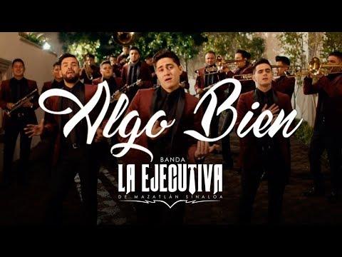Banda La Ejecutiva - Algo Bien (Video Oficial)