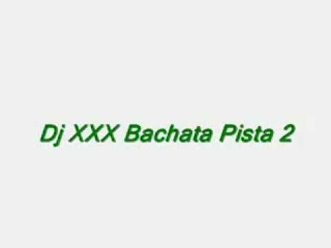 Dj XXX - Bachata Pista 2