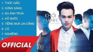 """Nguyễn Trần Trung Quân - """"Khởi Hành"""" Album Sampler"""