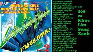 100 ca khúc Làn Sóng Xanh.Kỉ niệm 20 năm Làn Sóng Xanh 1997 - 2017.Phần 2