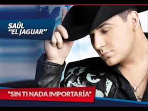 Saul el Jaguar- Sin Ti Nada Importaría (Pista-karaoke)
