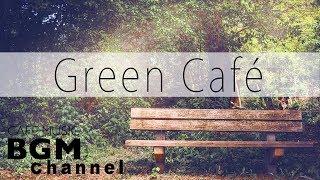 Green Cafe Music - Relaxing Bossa Nova & Jazz Music For Study, Work